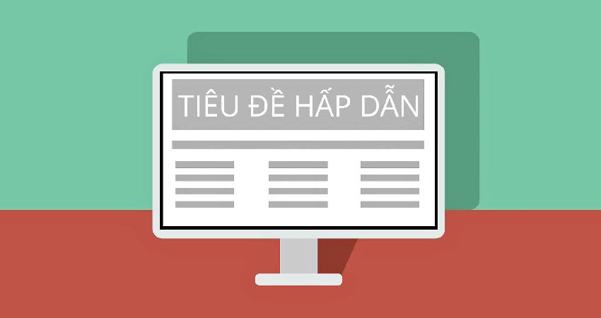 7-tieu-de-hap-dan-khach-hang-850x450